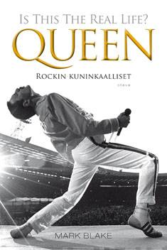 Is this the real life? : Queen : rockin kuninkaalliset